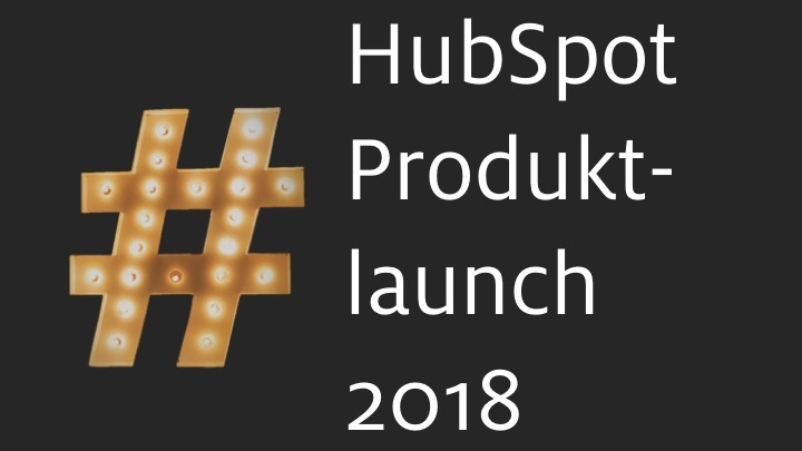 HubSpot: INBOUND 2018 Produktlaunch