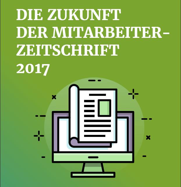 Studie: Die Zukunft der Mitarbeiterzeitung 2017 – Gesamtauswertung